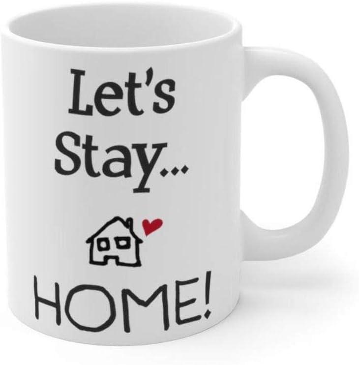 Let's Stay Home Mug,Social Distancing Mug,Self Isolation Mug,Home Sweet Home Housewarming Gift,Self Isolation Gift,Quarantine Gift