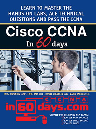 Cisco CCNA in 60 Days: Exam 100-105, Exam 200-105, Exam 200-125