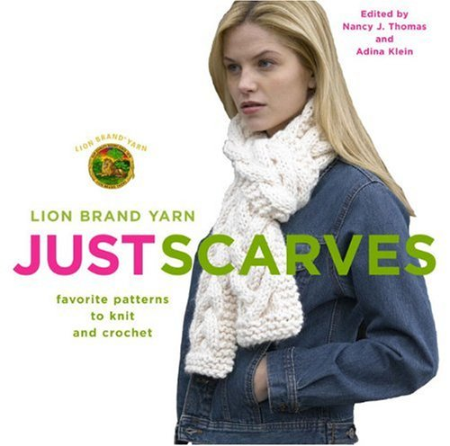 Just Scarves: Favorite Patterns to Knit and Crochet