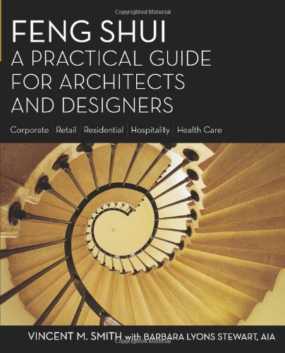 Feng Shui: A Practical Guide for Architects and Designers by Kaplan Business