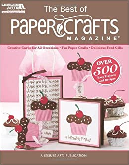 The Best Of Paper Crafts Magazine Leisure Arts 5279 Creative For All Occassions Fun With Delicious Gift Foods Media LLC