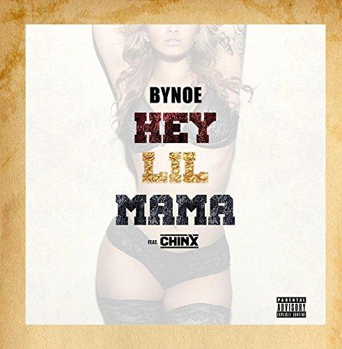 Hey Lil Mama (feat. Chinx)