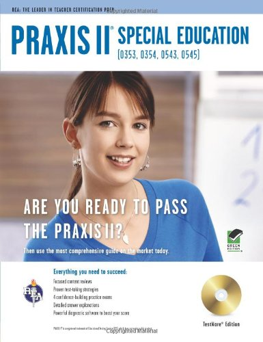 Download PRAXIS II Special Education (0353, 0354, 0543, 0545) w/CD (PRAXIS Teacher Certification Test Prep) PDF