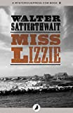 Front cover for the book Miss Lizzie by Walter Satterthwait