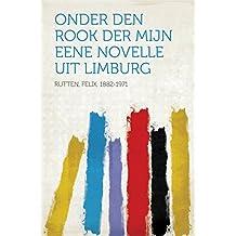 Onder den rook der mijn Eene novelle uit Limburg (English Edition)