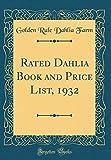 Amazon / Forgotten Books: Rated Dahlia Book and Price List, 1932 Classic Reprint (Golden Rule Dahlia Farm)