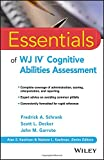 Essentials of WJ IV® Cognitive Abilities Assessment 1st Edition
