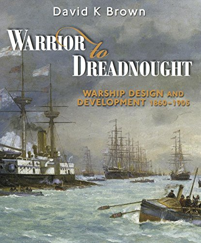 Pdf Transportation Warrior to Dreadnought: Warship Design and Development 1860-1905