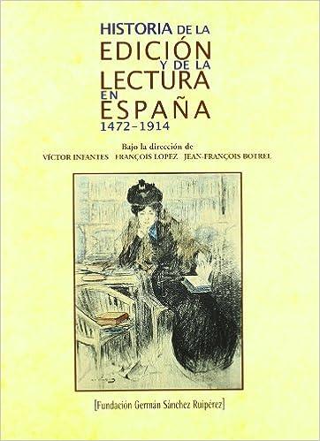 Historia de la edición y de la lectura en España. 1472-1914 ...