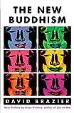 The New Buddhism, David Brazier, 0312295189