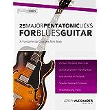 25 Major Pentatonic Scale Licks for Blues Guitar