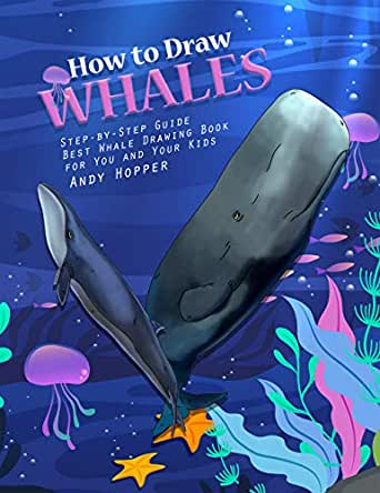 How to Draw Whales Step-by-Step Guide: Best Whale Drawing Book for