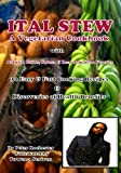 ITAL STEW A Vegetarian Cook Book (Volume 1)