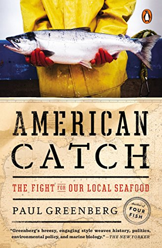 American Catch: The Fight for Our Local Seafood by Paul Greenberg