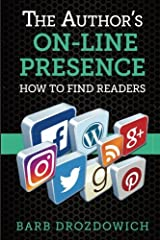 The Author's On-Line Presence: How to Find Readers Paperback