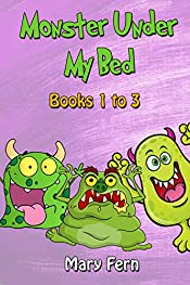 Monster Under My Bed: Stories For Anxious Children Books 1 to 3