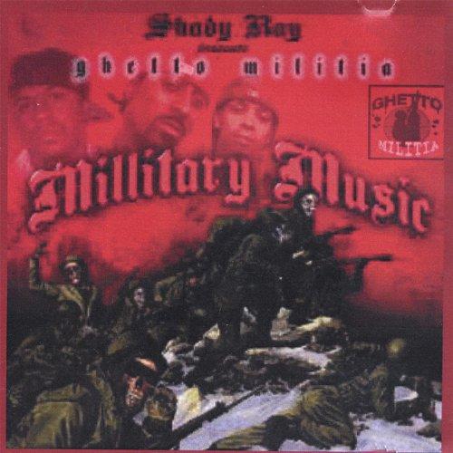 Shady Ray Presents Ghetto Milita Millitary Music - Shady Rays