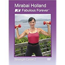 Mirabai Holland Fabulous Forever Strength Workout Level 2, Tone Up, Trim And Sculpt, Rev Metabolism for Weight Control For Over 50 And Active Seniors
