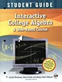 Interactive College Algebra : A Web-Based Course, Fischman, Davida and Rinne, Dan, 0470412933