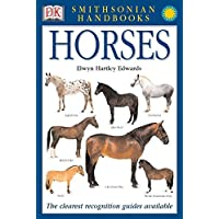 Smithsonian Handbooks: Horses: The Clearest Recognition Guide Available