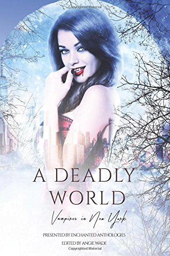 Read Online A Deadly World: Vampires in New York PDF