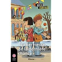La kermesse de la dernière chance: une histoire pour les enfants de 10 à 13 ans (Récits Express) (French Edition)