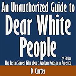 An Unauthorized Guide to Dear White People: The Justin Simien Film About Modern Racism in America