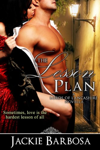 <strong>Like a little romance? Or a lot? Then we think you'll love this free excerpt from our Kindle Nation Daily Romance of the Week, Jackie Barbosa's <em>THE LESSON PLAN (LORDS OF LANCASHIRE)</em> – 4.5 stars and just $1.96 on Kindle!</strong>
