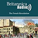 The French Revolution: Kings, Queens and Guillotines Audiobook by Encyclopaedia Britannica Narrated by Peter Johnson