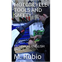 MOTORCYCLE TOOLS AND SAFETY: TECHNICAL ENGLISH BASICS (MOTORCYCLE TECHNICAL ENGLISH BASICS Book 1)