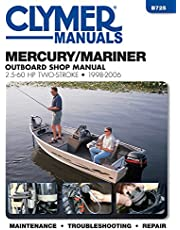 Mercury/Mariner Outboard Shop Manual: 2.5-60 HP 1998-2006 (Clymer Manuals: B725)