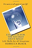 Etiquette for the Socially Savvy Adult, Rebecca Black and Walker Black, 1500167754