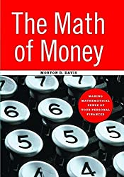 The Math of Money: Making Mathematical Sense of Your Personal Finances by Morton D. Davis (2001-06-26)