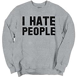 I Hate People Shirt Funny Antisocial Humor Gift Introvert Crewneck Sweatshirt