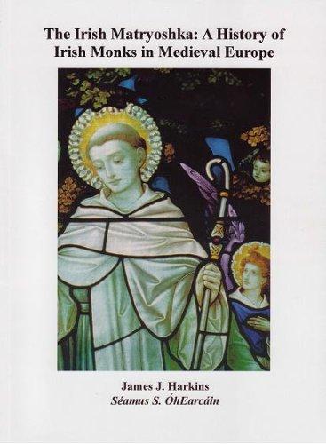 The Irish Matryoshka: A History of Irish Monks in Medieval Europe