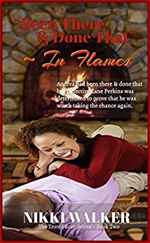 """""""Been There & Done That"""" In Flames ~ Book 2 (The Tested Love Series) by [Walker, Nikki]"""