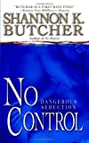No Control by Shannon K. Butcher (2008-02-01) by  Shannon K. Butcher in stock, buy online here