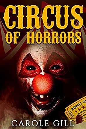 Circus Of Horrors Kindle Edition By Gill Carole Literature Fiction Kindle Ebooks Amazon Com
