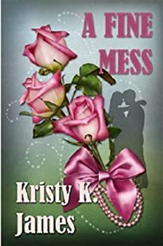 A Fine Mess by [James, Kristy K.]