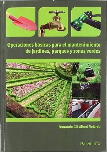 Como Descargar Libro Gratis Operaciones Básicas Para El Mantenimiento De Jardines, Parques Y Zonas Verdes Epub Gratis 2019