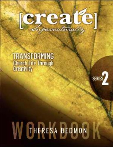 Create Supernaturally Workbook V2: Transforming Church Life Through Creativity