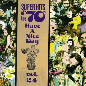 Super Hits of the '70s: Have a Nice Day, Vol. 24 by SUPER HITS OF THE 70'S