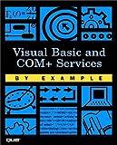 Visual Basic and COM+ Programming by Example, Peishu Li, 0789724588