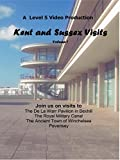 Kent and Sussex Visits