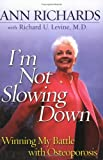 I'm Not Slowing Down, Richard M. Levine and Sydney Lou Bonnick, 0452284120