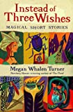 Instead of Three Wishes, Megan Whalen Turner, 0140386726