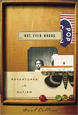 Not Even Wrong: Adventures in Autism  - Popular Autism Related Book