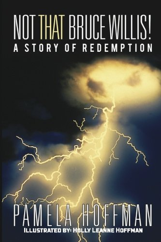 Download Not That Bruce Willis!: A Story of Redemption ebook