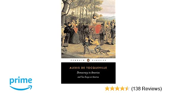Democracy In America And Two Essays On America Penguin Classics  Democracy In America And Two Essays On America Penguin Classics Alexis  De Tocqueville Isaac Kramnick Gerald Bevan  Amazoncom  Books Essay Writing High School also Buy Book Report Quick Turn Around  How To Stay Healthy Essay