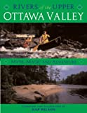 Rivers of the Upper Ottawa Valley: Myth, Magic and Adventure
